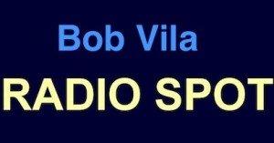 Bob Vila Radio Spot
