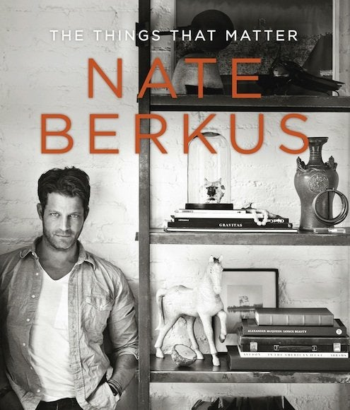 The Things That Matter by Nate Berkus