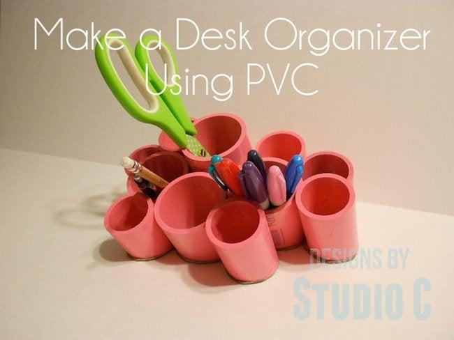 PVC Pipe Desk Organizer