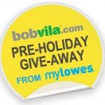 Bob Vila's Pre-Holiday Give-Away