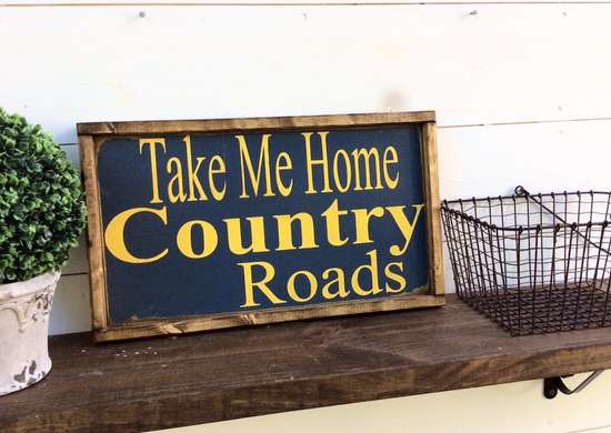 Country Roads Take Me Home Sign