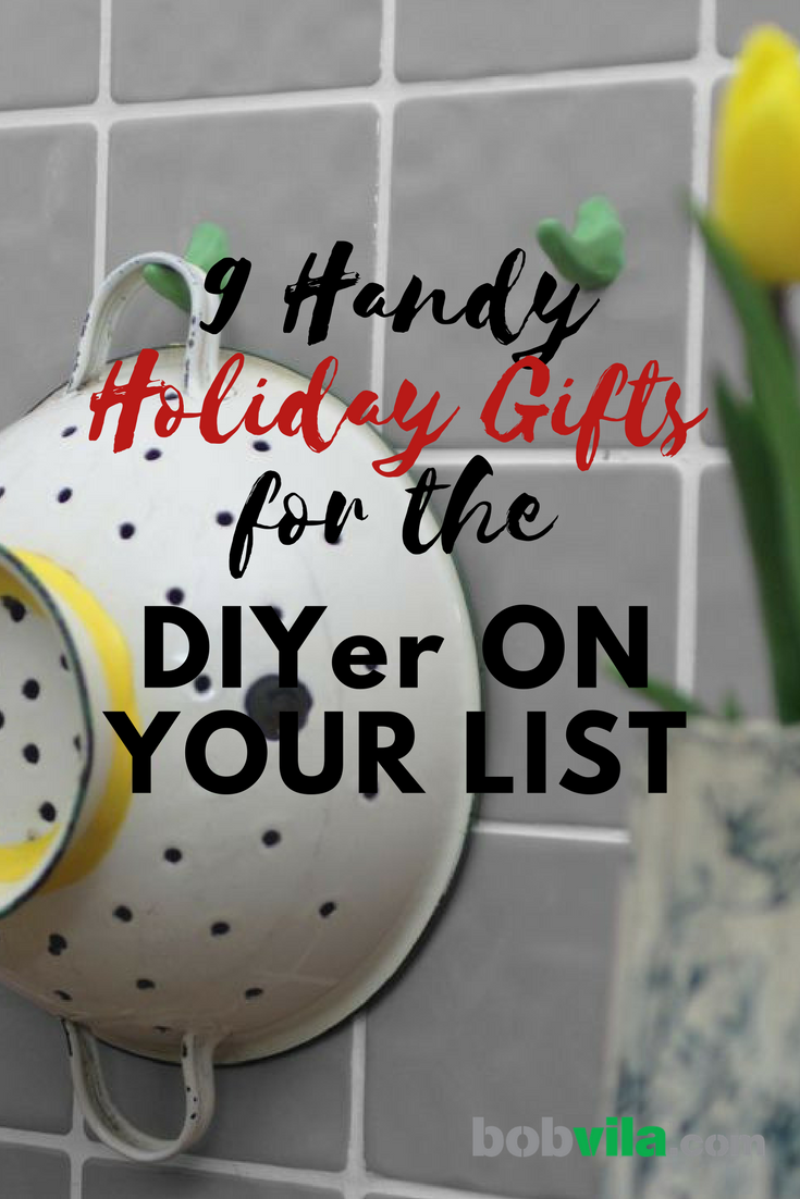 9 handy holiday gifts for the diyer on your list