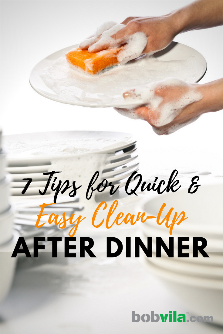 7 tips for quick and easy clean up after dinner