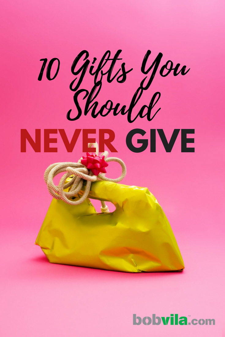 10 gifts you should never give