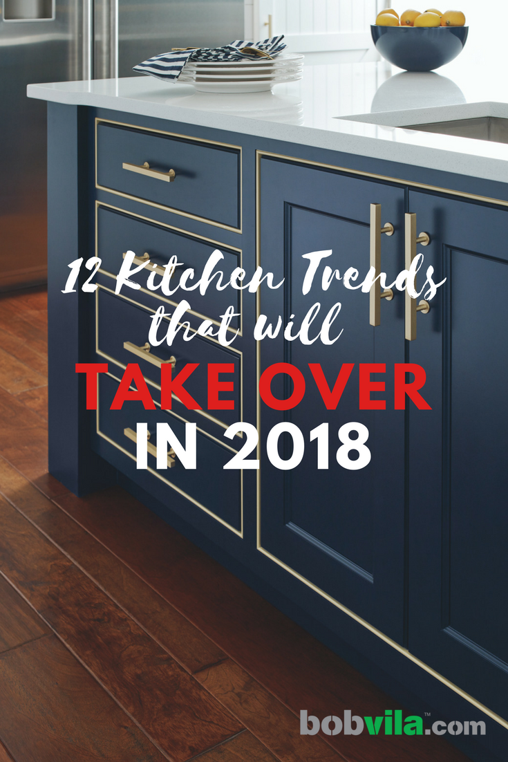 12 kitchen trends that will take over in 2018