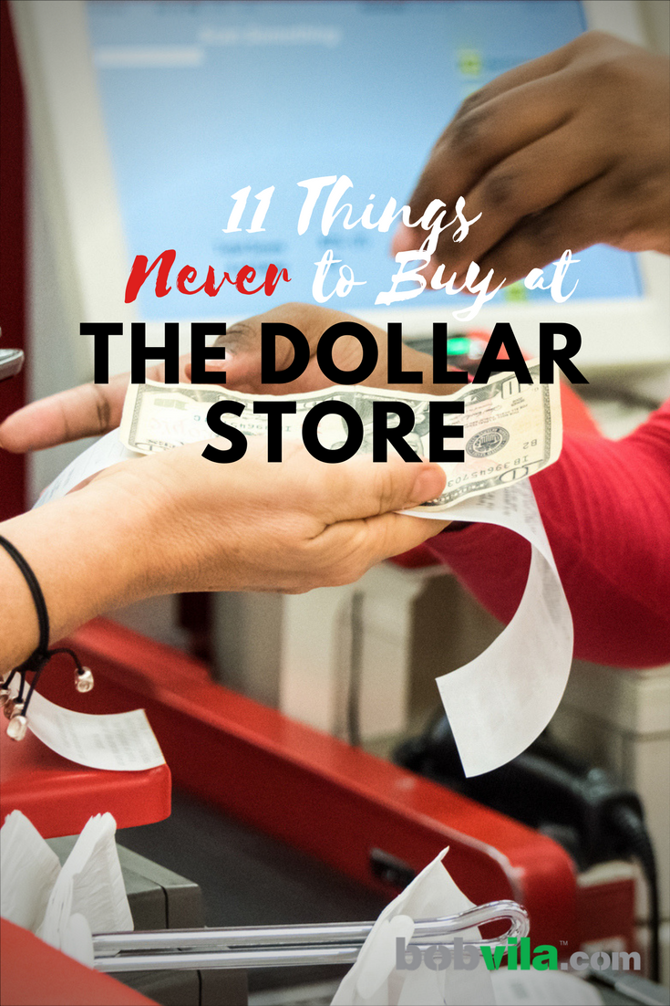 11 things to never buy at the dollar store