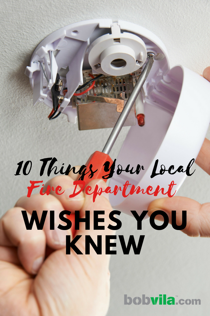 10 things the fire department wishes you knew