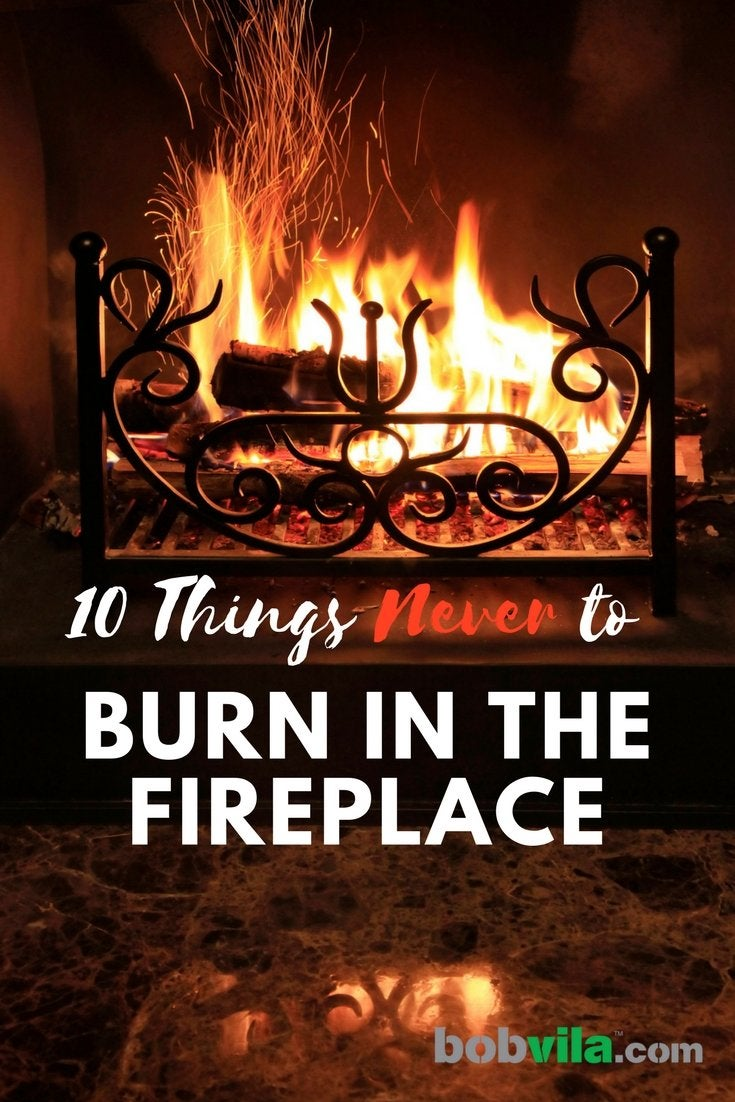 10 things never to burn in the fireplace