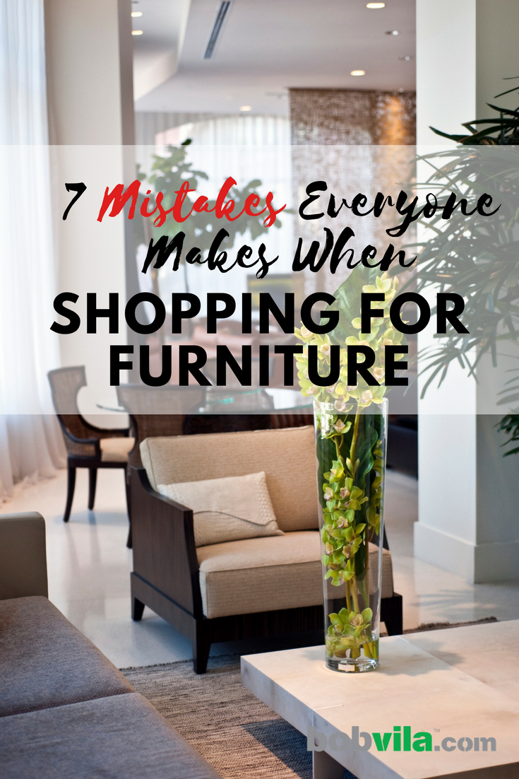 7 mistakes everyone makes when shopping for furniture