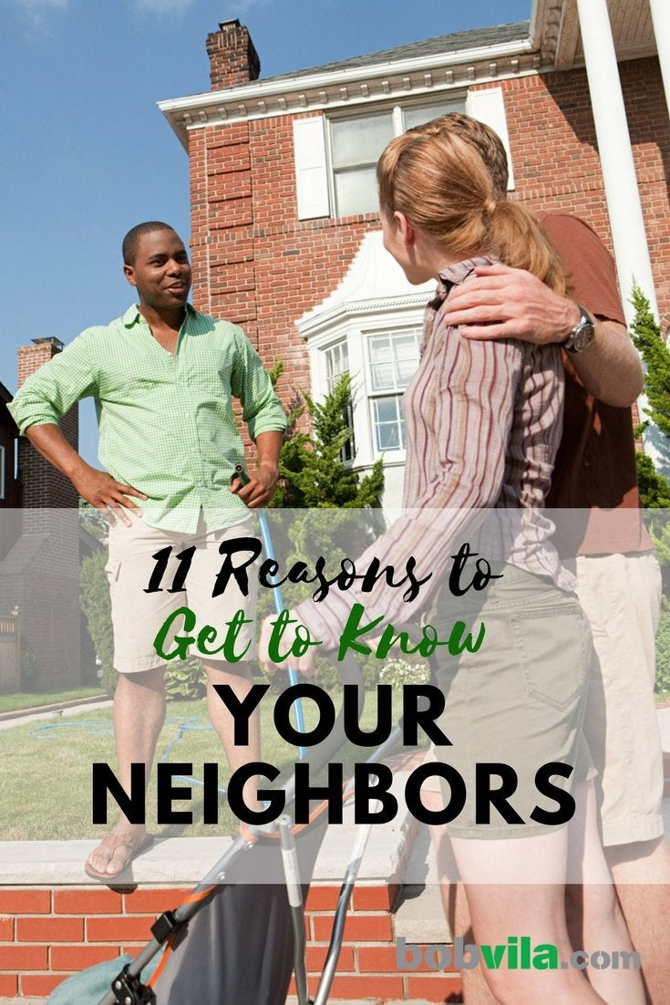 11 reasons to get to know your neighbors
