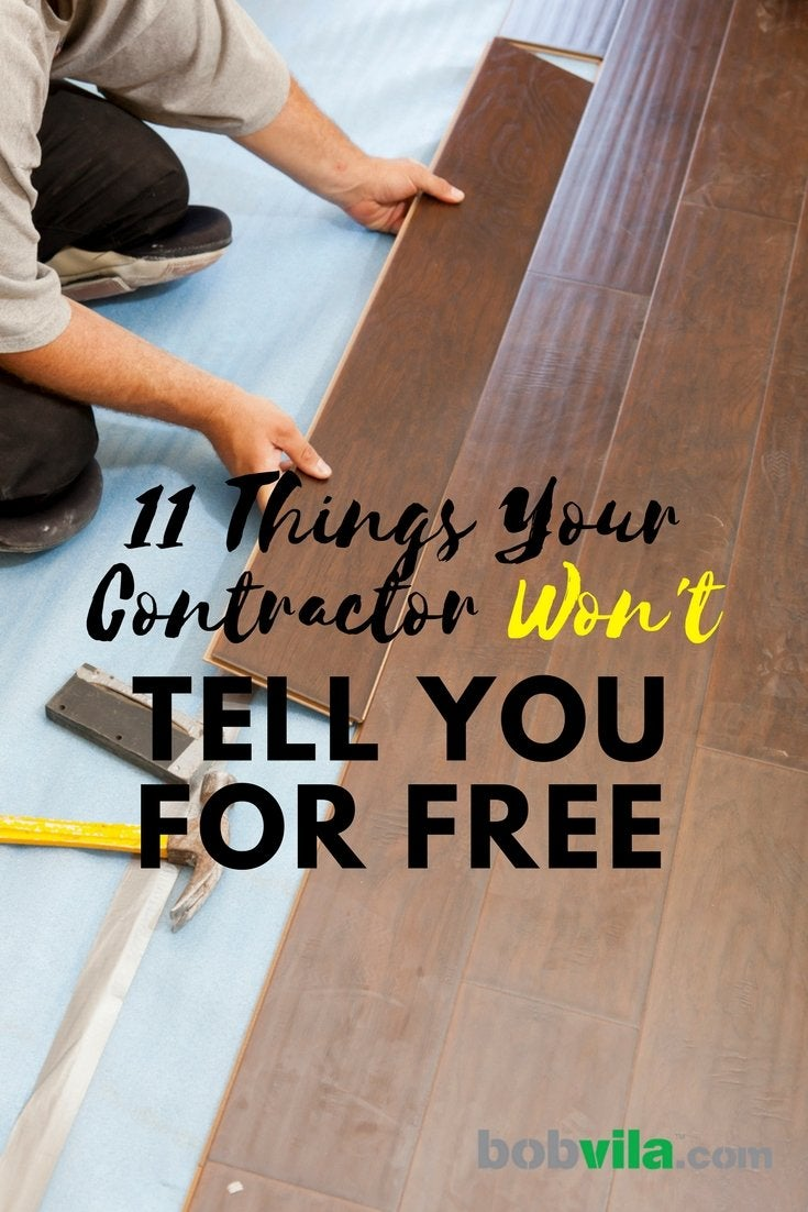 11 things your contractor wont tell you for free