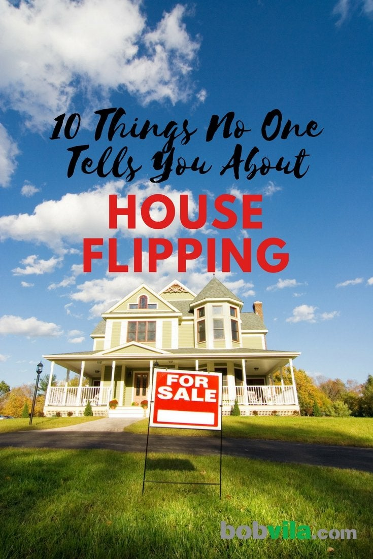 10 things no one tells you about house flipping