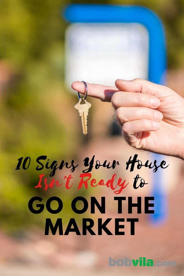 10 signs your house isnt ready to go on the market