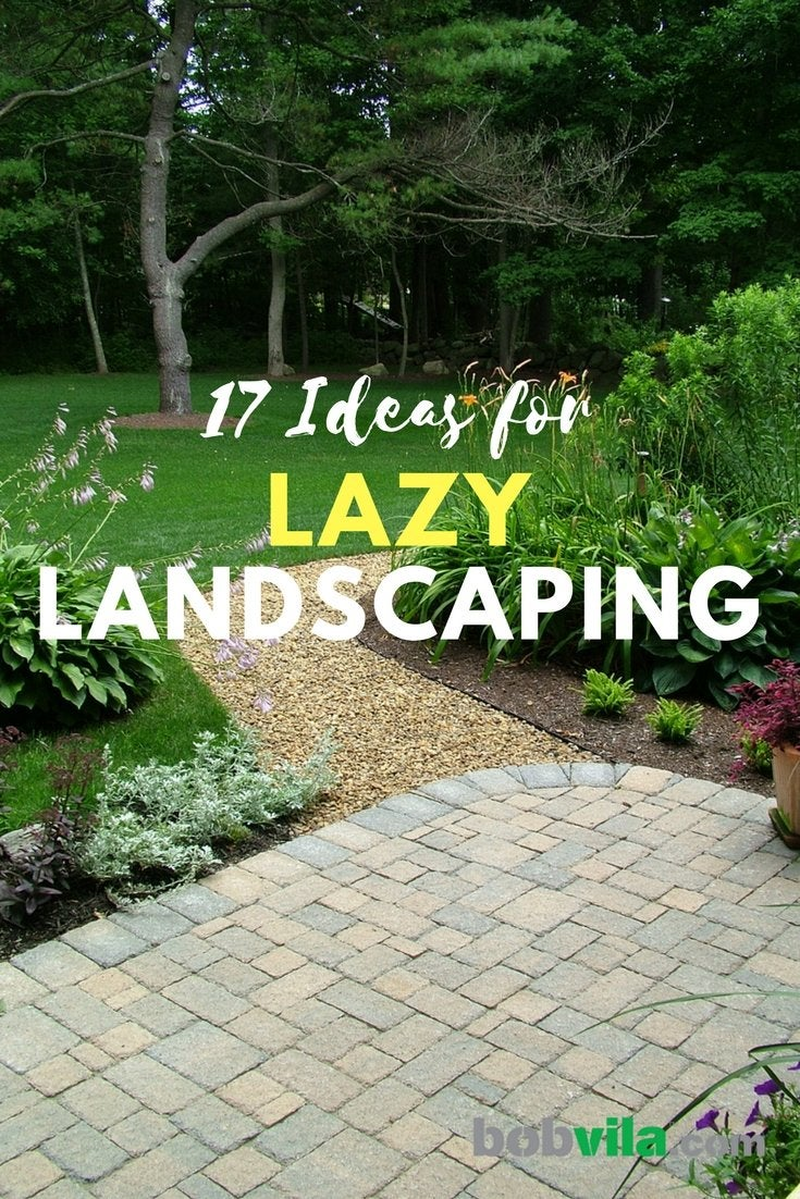 17 ideas for lazy landscaping