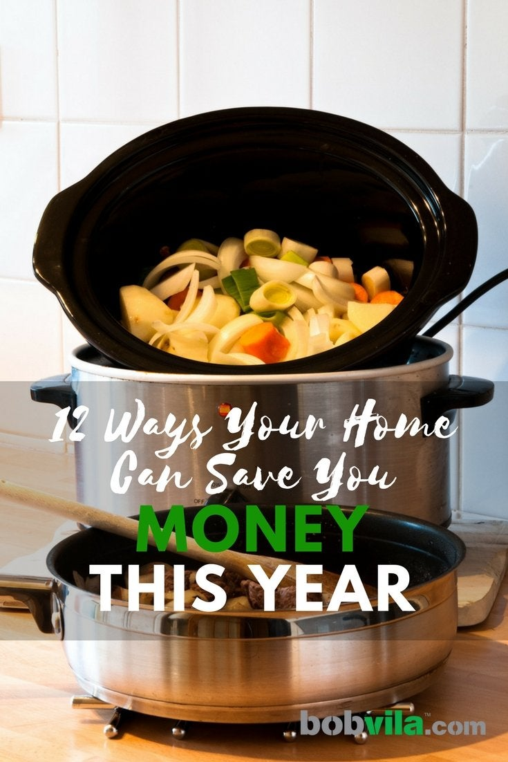 12 ways your home can save you money this year