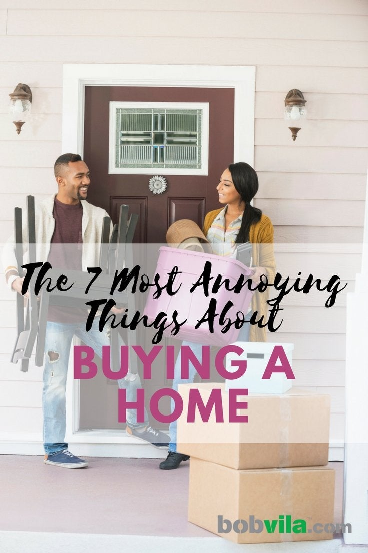 The 7 most annoying things about buying a home