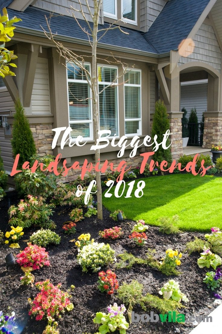 The biggest landscaping trends of 2018
