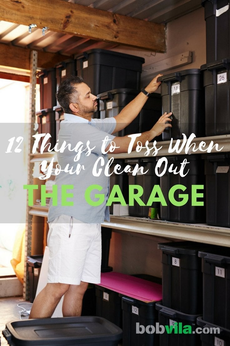 12 things to toss when you clean out the garage