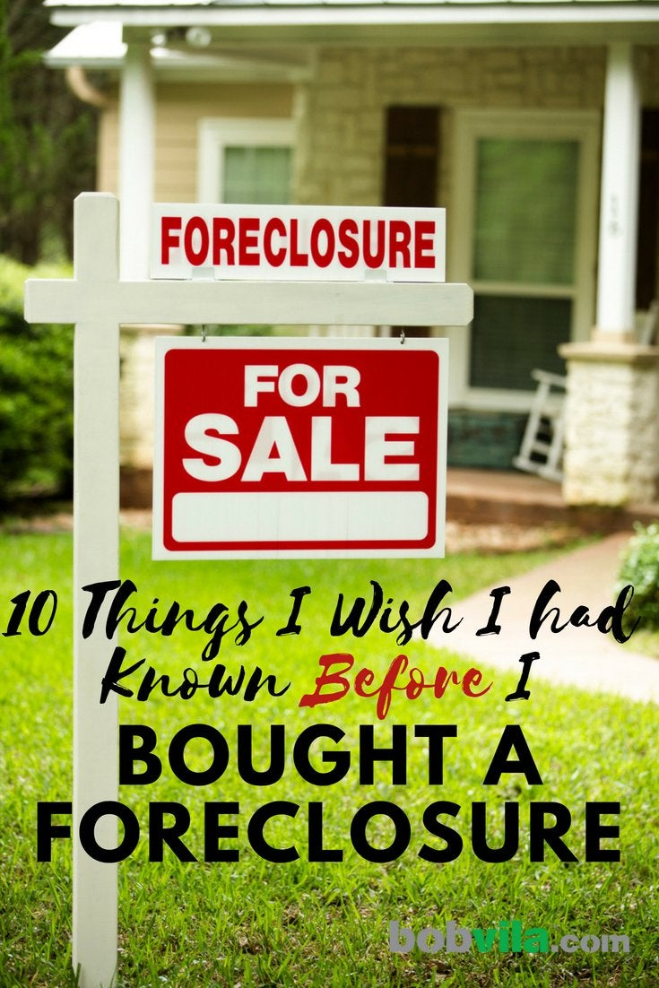 10 things i wish i known before i bought a foreclosure