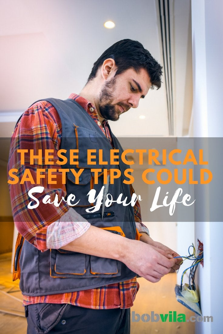 These electrical tips could save your life