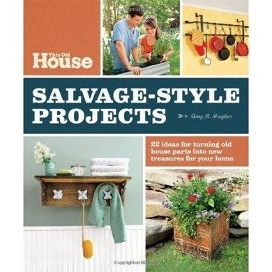 Thisoldhousesalvage styleprojects