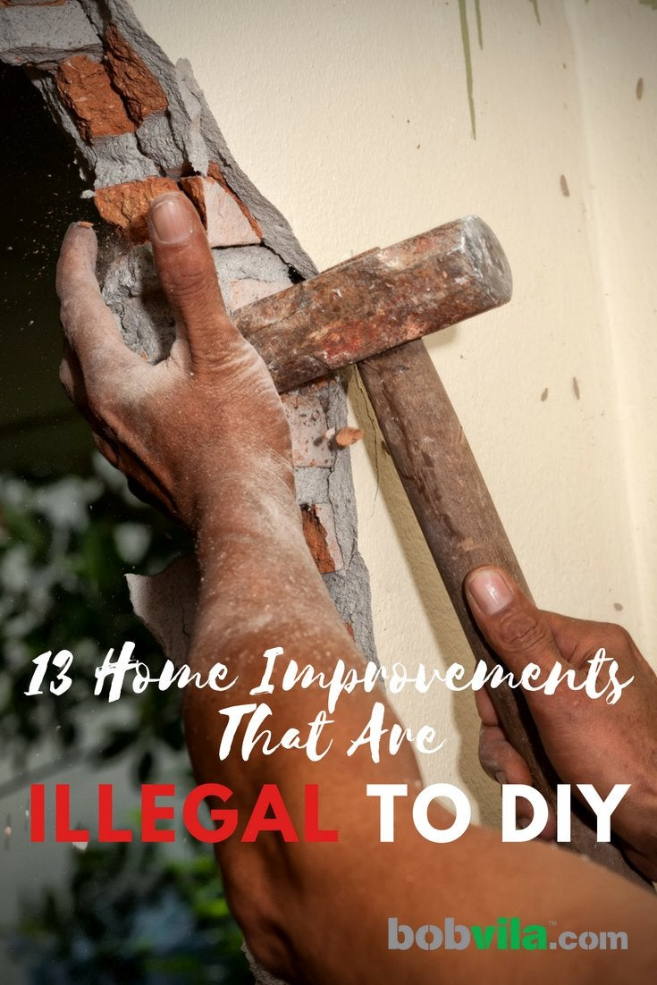 13 Home Improvements That Are Illegal To Diy Bob Vila Electrical Wiring From House Garage On Dont Be Afraid Ask For Help