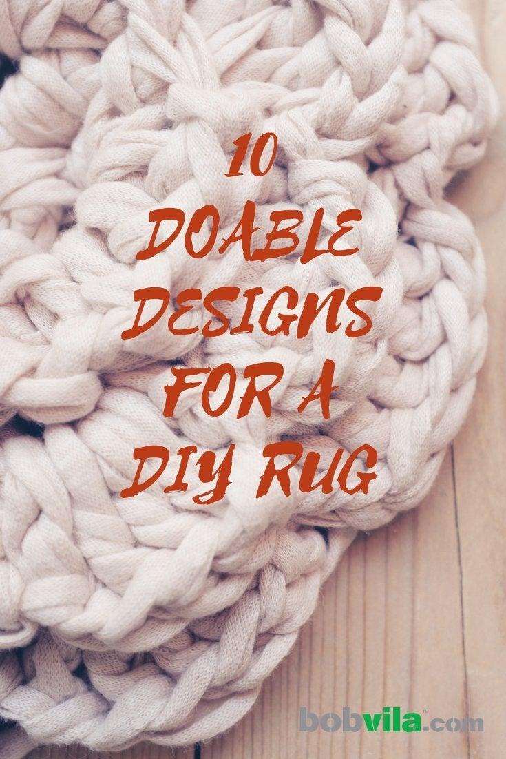 DIY Rug - 10 Way to Make Your Own - Bob