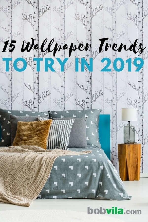 15 Wallpaper Ideas For 2019 Bob Vila