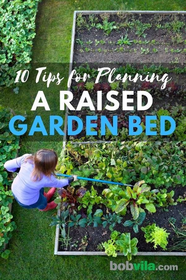 Planning A Raised Bed Follow These 10 Tips Bob Vila Bob Vila