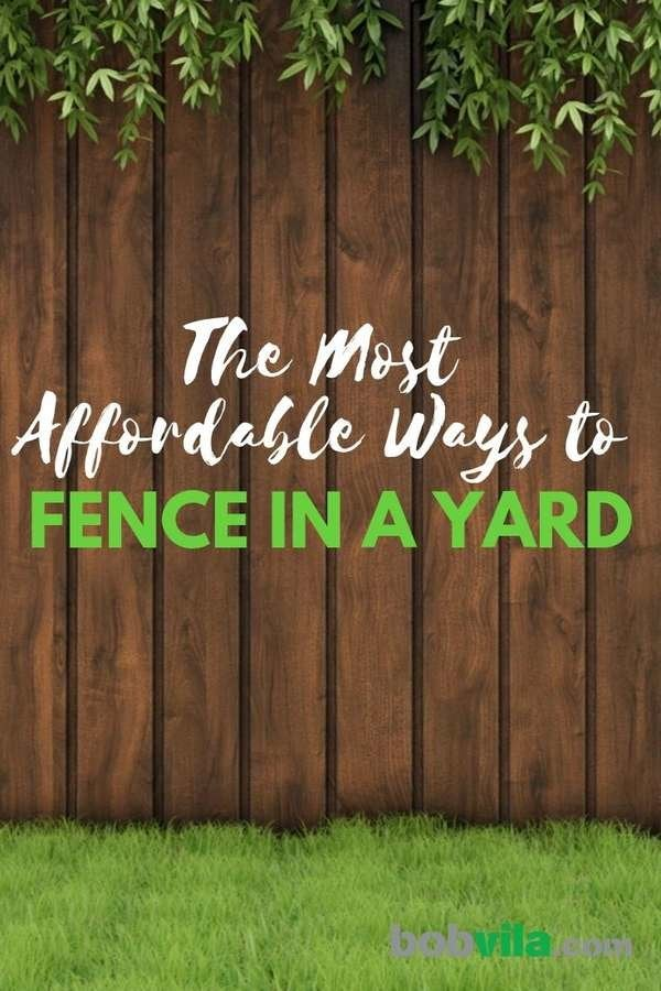Fence Ideas For Your Yard Bob Vila