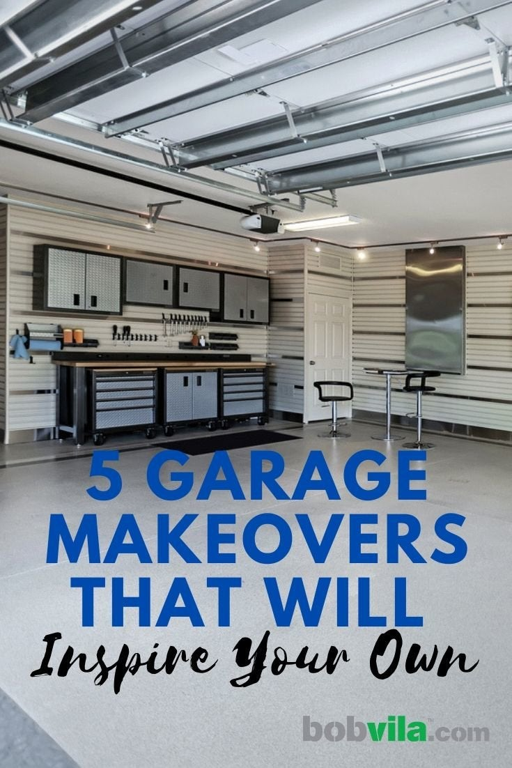 5 Garage Makeovers That Will Inspire Your Own Bob Vila