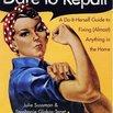 Do-it-Herself Dare to Repair