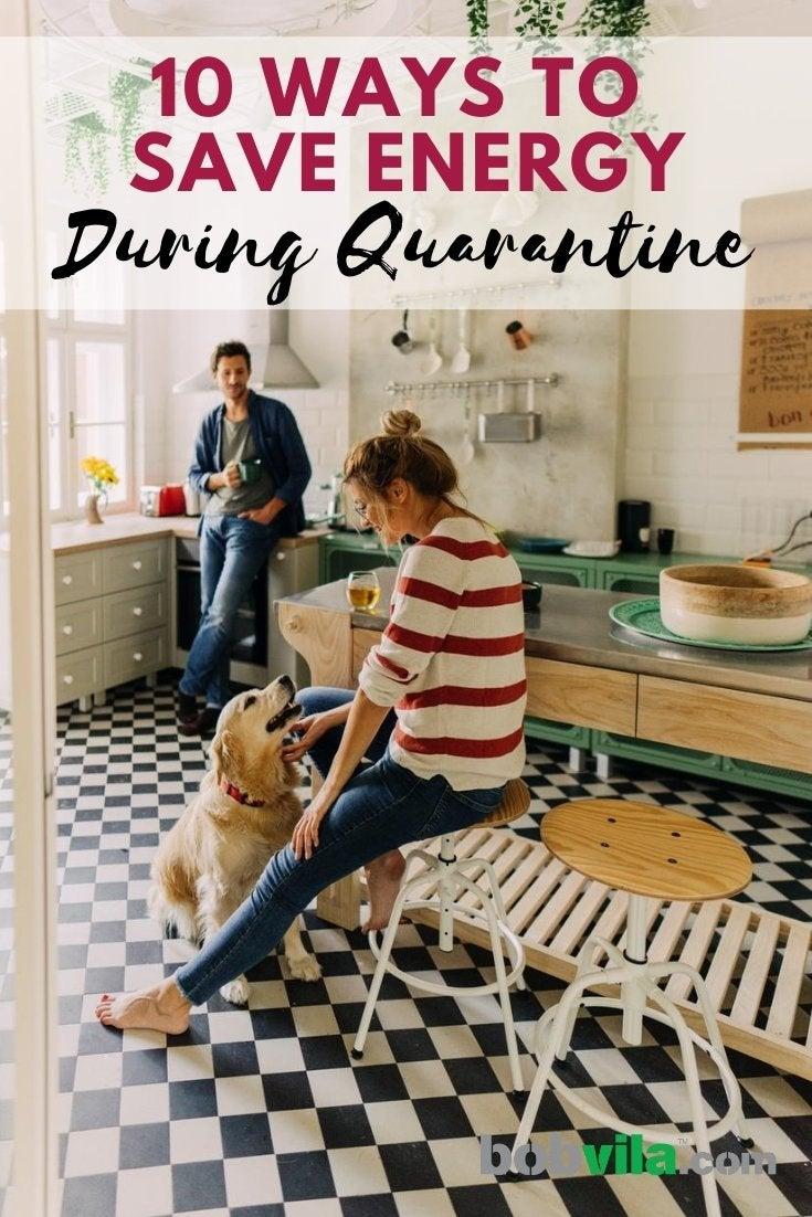 10 Ways to Save Energy During Quarantine