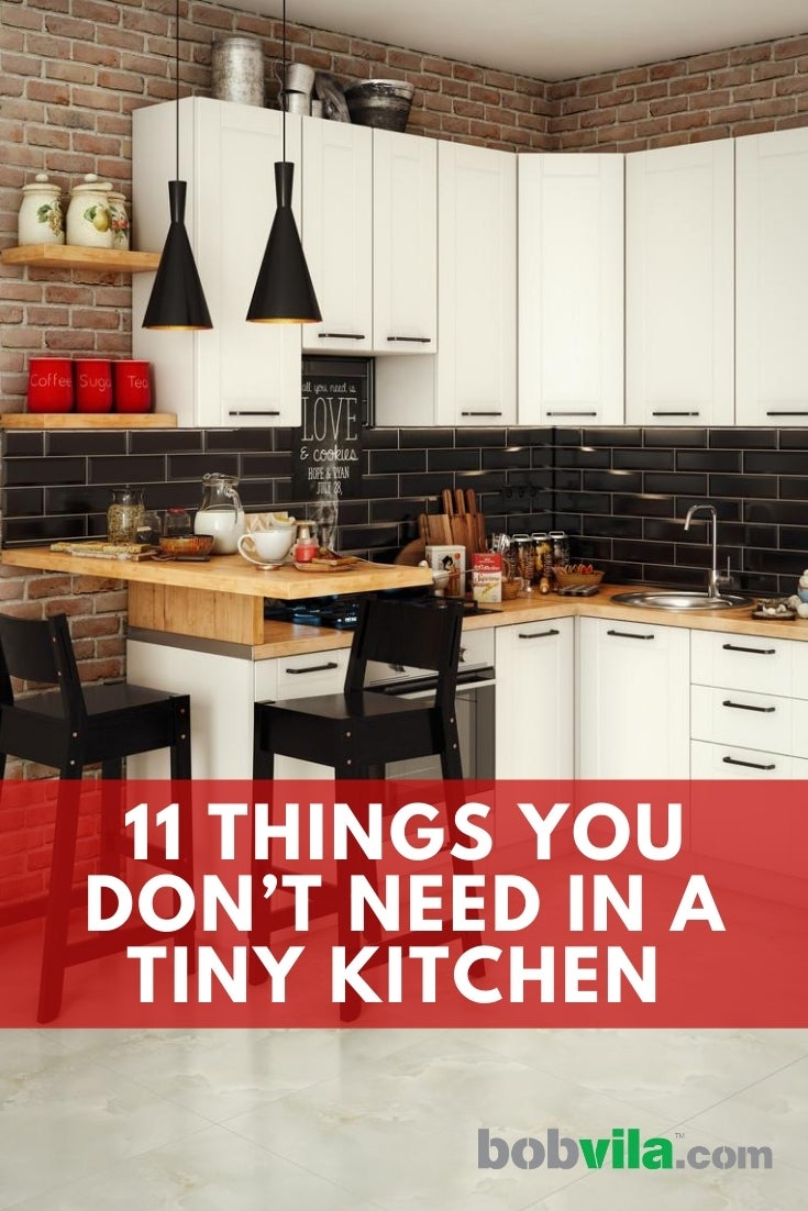 11 Things You Don T Need In A Tiny Kitchen Bob Vila